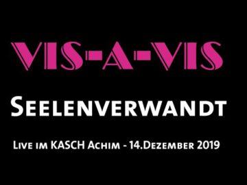 VIS-A-VIS - Seelenverwandt - Live im KASCH (14.Dezember 2019)