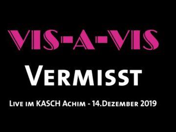 VIS-A-VIS - Vermisst - Live im KASCH (14.Dezember 2019)