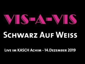 VIS-A-VIS - Schwarz Auf Weiss - Live im KASCH (14.Dezember 2019)