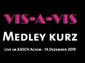 VIS-A-VIS - Medley kurz - Live im KASCH (14.Dezember 2019)
