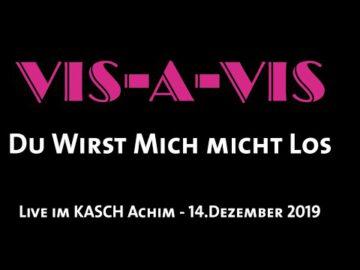VIS-A-VIS - Du Wirst Mich Nicht Los - Live im KASCH (14.Dezember 2019)