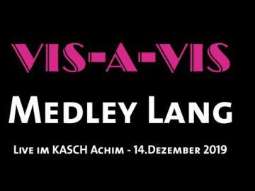 VIS-A-VIS - Medley lang - Live im KASCH 14.Dezember 2019